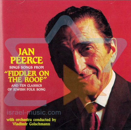 Fiddler on the Roof & Ten Classics of Jewish Folk Songs - Jan Peerce