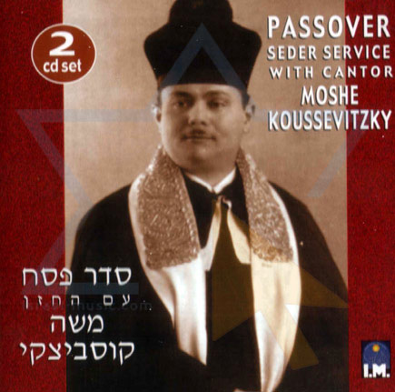 Passover - Seder Service by Cantor Moshe Koussevitzky