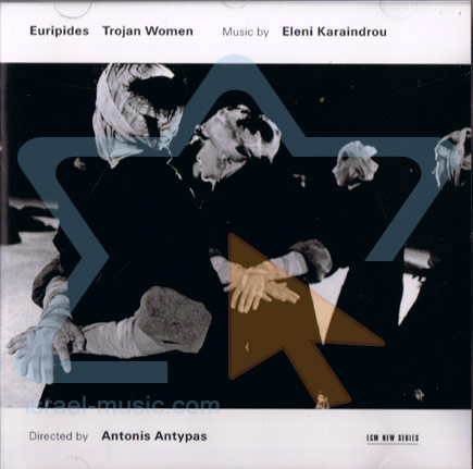 Trojan Women by Eleni Karaindrou