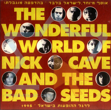 The Wonderful World of Nick Cave and the Bad Seeds by Nick Cave