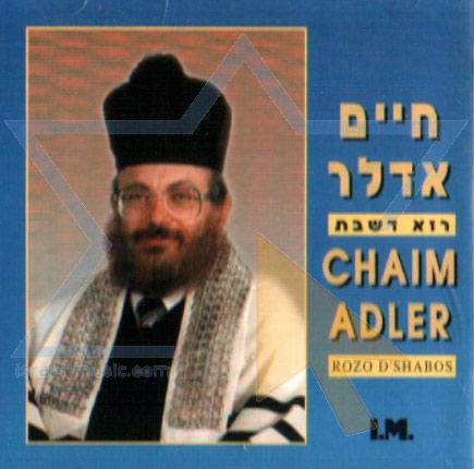 Rozo D'shabos - Cantor Chaim Adler