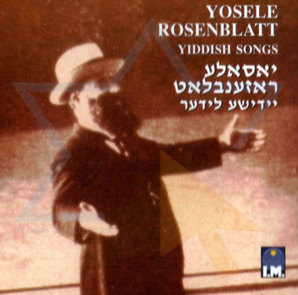 Yiddish Songs Par Cantor Yossele Rosenblatt