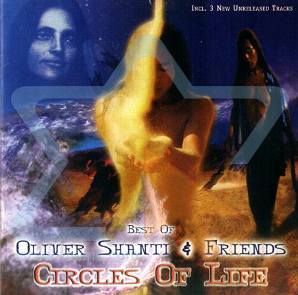 Best of Oliver Shanti and Friends - Circles of Life by Oliver Shanti
