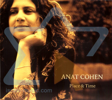 Place and Time by Anat Cohen