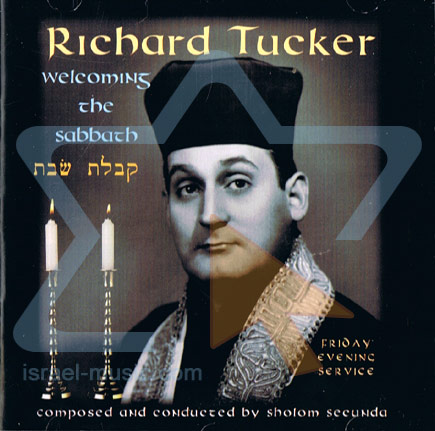 Welcoming the Sabbath by Cantor Richard Tucker