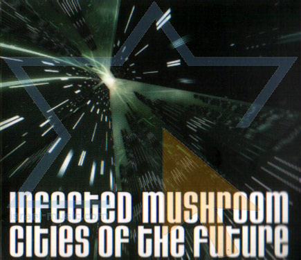 Cities of the Future by Infected Mushroom