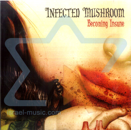 Becoming Insane by Infected Mushroom