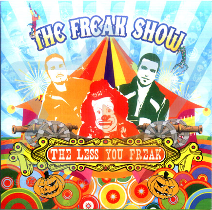 The Less You Freak by The Freak Show