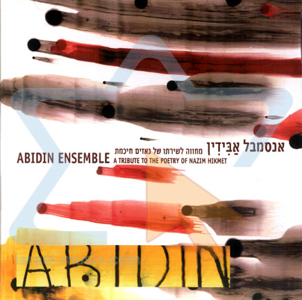 A Tribute to the Poetry of Nazim Hikmet by Abidin Ensemble
