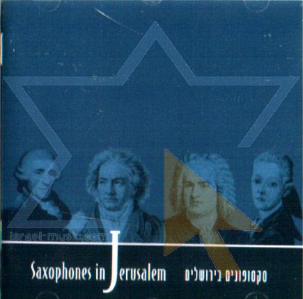 Saxophones in Jerusalem by The Jerusalem Saxophone Ensemble
