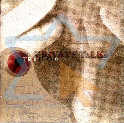 Private Talks by Trio Electro