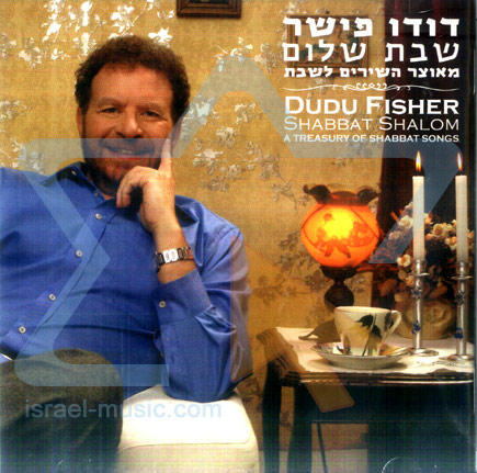 Shabbat Shalom - A Treasury of Shabbat Songs by David (Dudu) Fisher