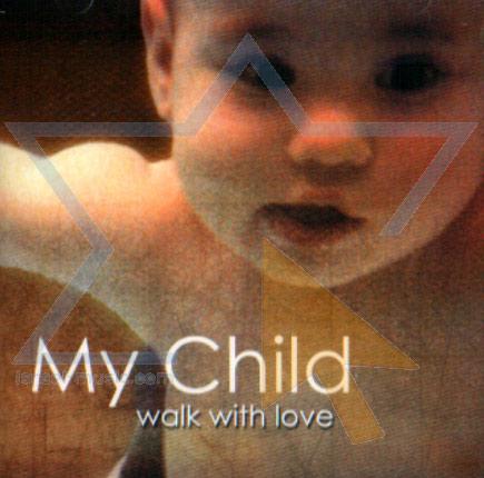 My Child - Walk with Love - Velt Wayman
