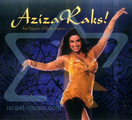 Aziza Raks - The Passion of Belly Dance Par Various