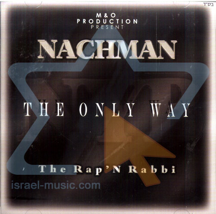 The Only Way by Nachman Yisroel Bergman