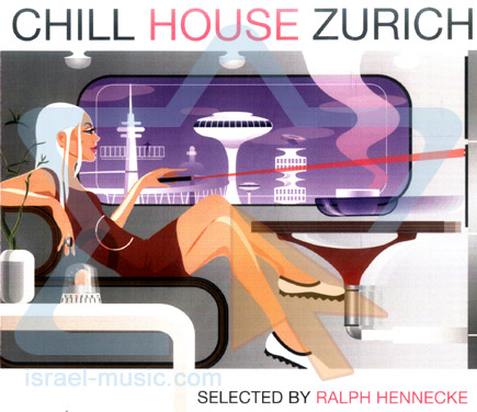 Chill house zurich israel music for House music 2005