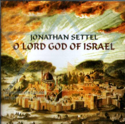 O Lord God of Israel - Jonathan Settel