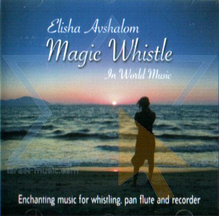 Magic Whistle by Elisha Avshalom