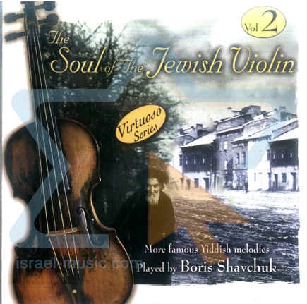 The Soul of the Jewish Violin - Vol. 2 Par Boris Savchuk