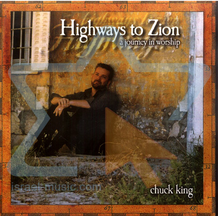 Highways to Zion-A Journey in Worship لـ Chuck King