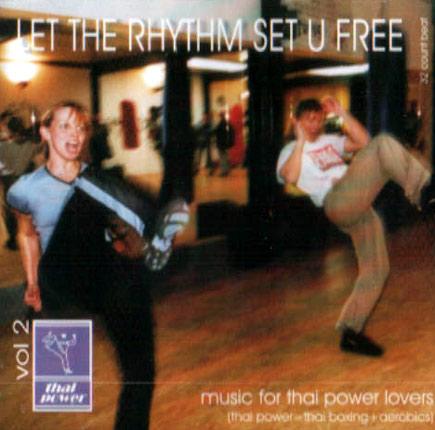 Let the Rhythm Set U Free by Thai