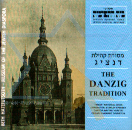 The Danzig Tradition - Cantor Naftali Hershtik