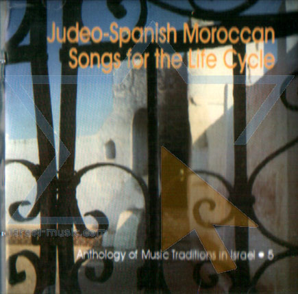 Judeo-Spanish Moroccan Songs for the Life Cycle Por Various
