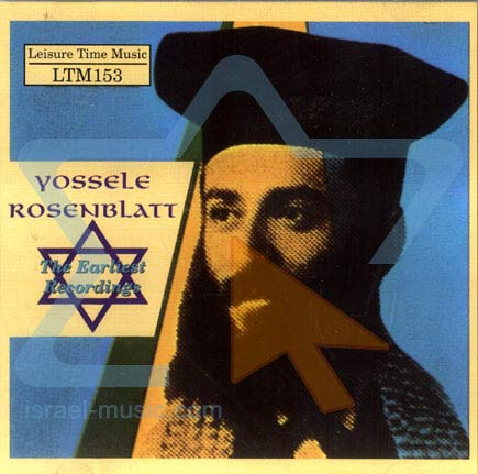 The Earliest Recordings Di Cantor Yossele Rosenblatt