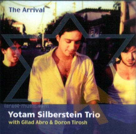 The Arrival by Yotam Silberstein Trio