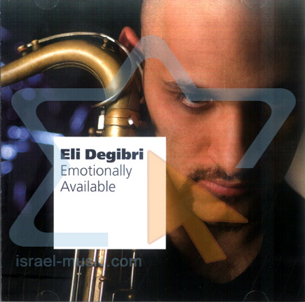 Emotionally Available by Eli Degibri Quintet