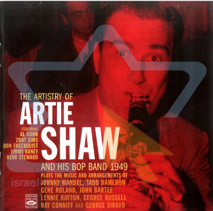 The Artistry of Artie Shaw and His Bop Band 1949 by Artie Shaw