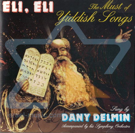 Eli, Eli - The Must of Yiddish Songs by Dany Delmin