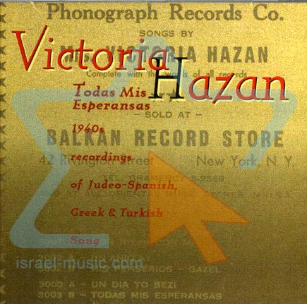 1940s Recordings of Judeo-Spanish, Greek and Turkish Songs by Victoria Hazan