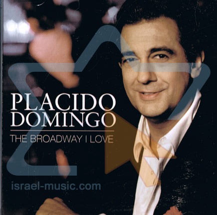 The Broadway I Love by Placido Domingo