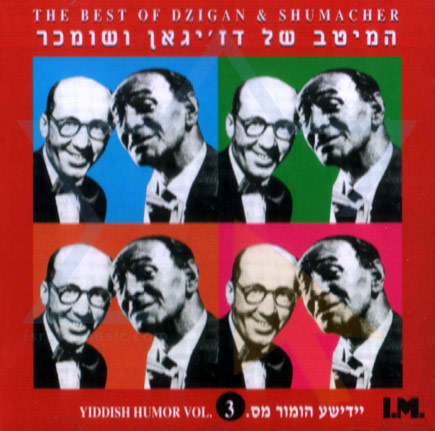 Yiddish Humor Vol. 3 - The Best of Dzigan and Shumacher Por Dzigan and Shumacher