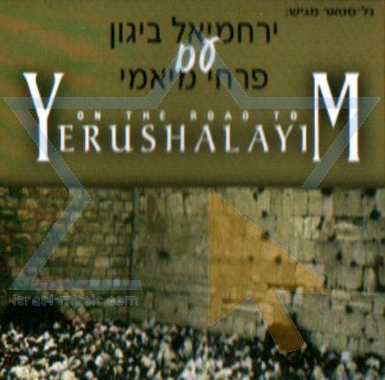 On the Road to Yerushalayim Por Yerachmiel Begun and the Miami Boys Choir