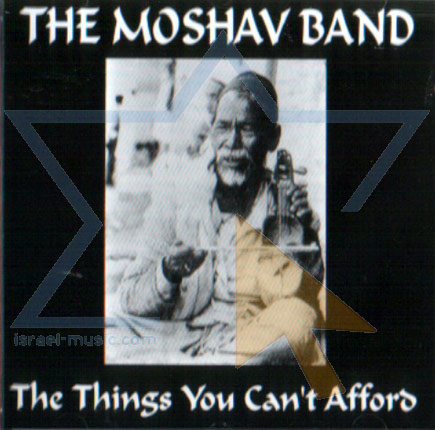 The Things You Can't Afford Di The Moshav Band