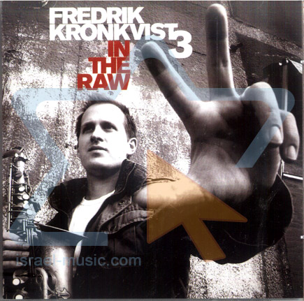 In the Raw by Fredrik Kronkvist Trio