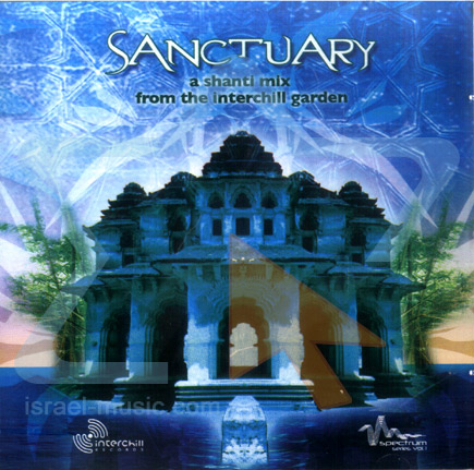 Sanctuary - A Shanti Mix from the Interchill Garden by Various