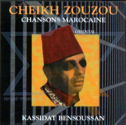 Chansons Marocaine - Kassidat Bensoussan by Cheikh Zouzou