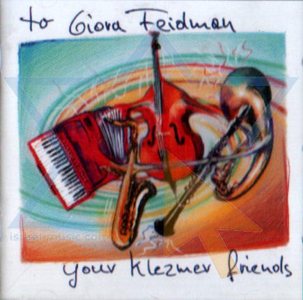 Your Klezmer Friends by Giora Feidman