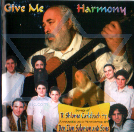 Give Me Harmony by Ben Zion Solomon and Sons