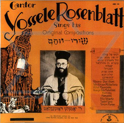 Sings His Original Compostions by Cantor Yossele Rosenblatt