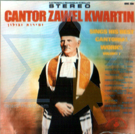 "Sing His Best Cantorial Works Vol.1 - Cantor Zevulun ""Zavel"" Kwartin"