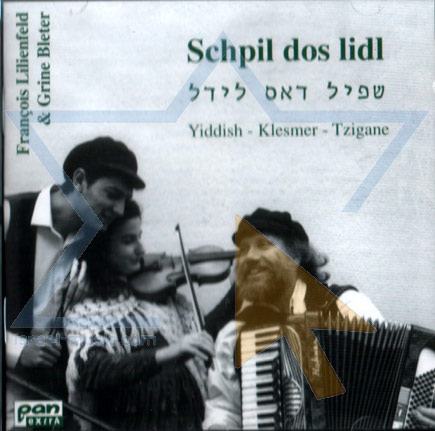Schpil Dos Lidl by Francois Lilienfeld and Grine Bleter