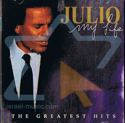 My Life - The Greatest Hits by Julio Iglesias
