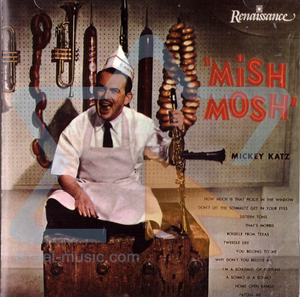 """Mish Mosh"" by Mickey Katz"