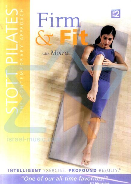 Stott Pilates - Firm & Fit Par Moira Merrithew
