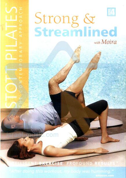 Stott Pilates - Strong & Streamlined Par Moira Merrithew