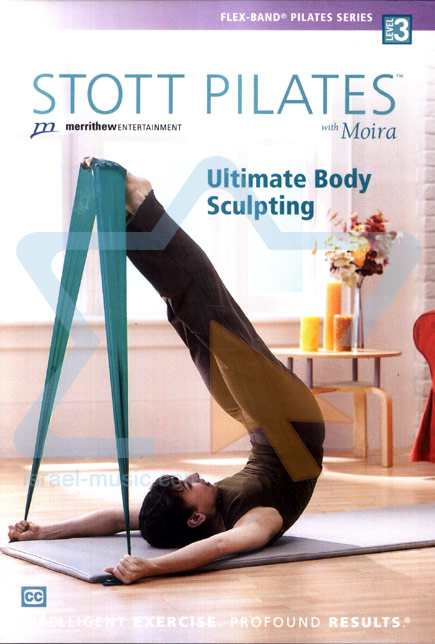 Stott Pilates - Ultimate Body Sculpting Par Moira Merrithew